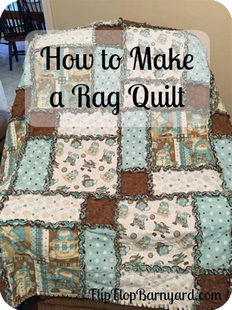 How Do You Make Quilts by How To Make A Rag Quilt The Flip Flop Barnyard