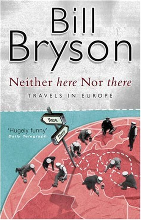 neither here nor there devouring texts devouring books neither here nor there by bill bryson