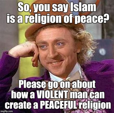 Religion Of Peace Meme - it should be obvious imgflip