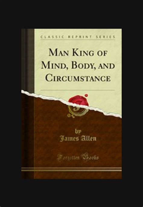 james fenwicke man king of mind body and circumstance james allen