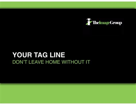 your tag line don t leave home without it