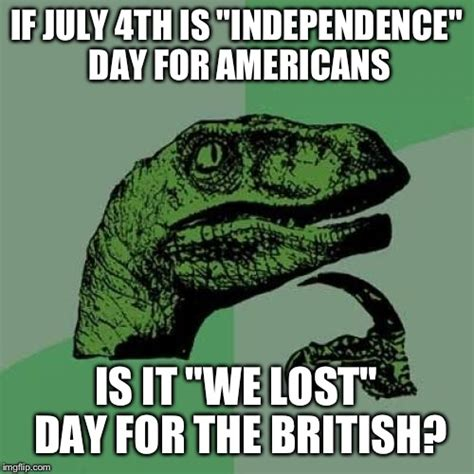 Funny British Memes - happy independence day everyone imgflip