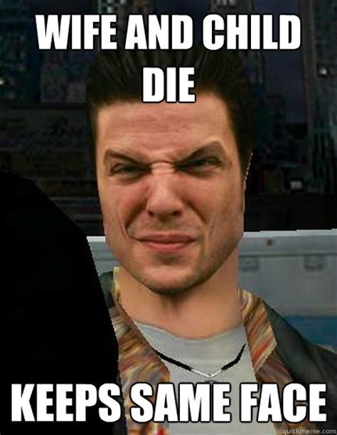 Smug Meme Face - wife and child die keeps same face same smug face max