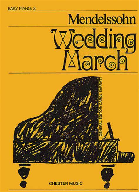 Wedding March by Felix Mendelssohn Wedding March Easy Piano Sheet