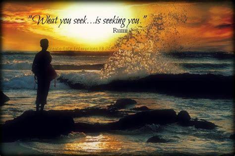 rumi quot what you seek is seeking you quot create fate