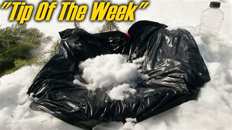 melting snow with a garbage bag quot tip of the week quot youtube