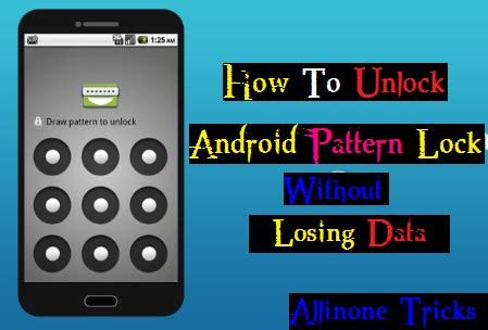 pattern unlock without losing data how to unlock android pattern password lock without losing