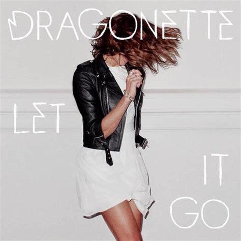 testo e traduzione let go let it go dragonette audio testo e traduzione
