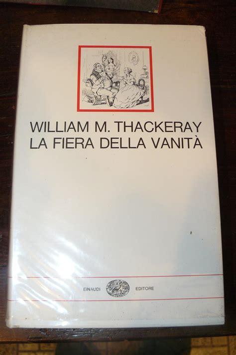 la fiera della vanit 224 romanzo senza eroe con trentanove