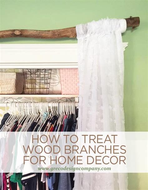 wood branches home decor how to treat wood branches for home decor