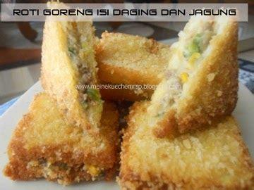 resep buat roti tawar gandum resep kue roti goreng isi daging dan jagung