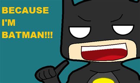 i m because i m batman by lovelymonochrome on deviantart
