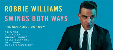 robbie williams swings both ways live programaj 225 nl 243 az 233 v k 246 nnyű zenei koncertjei popkult
