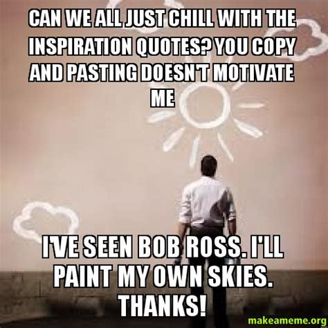 Inspirational Meme Quotes - inspirational quotes bob ross memes quotesgram