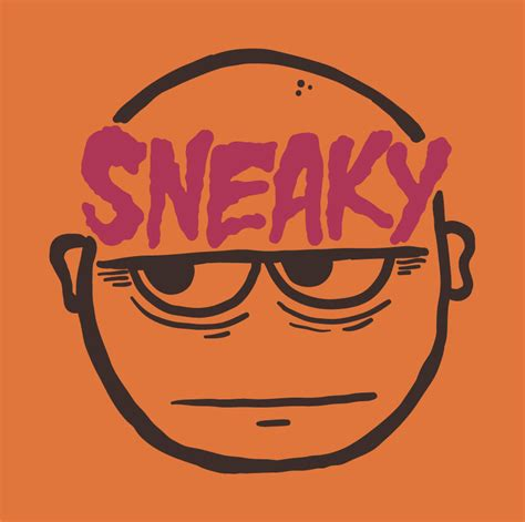 Is Sneaky by Sneaky 210 365 The Creative Panic