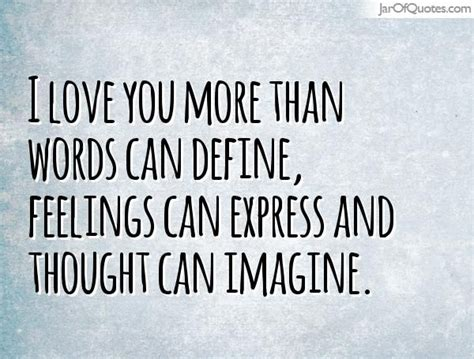 Enjoy More Than by I You More Than Words Can Define Feelings Can