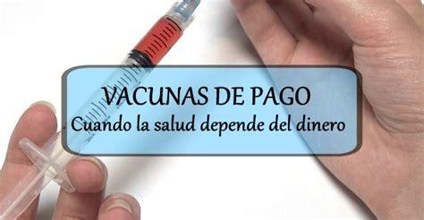 pago juicios a la ff aa 2016 vacunas de pago cuando la salud depende del dinero la
