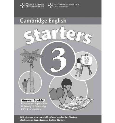 cambridge english starters cambridge young learners english tests starters 3 answer booklet cambridge esol 9780521693615