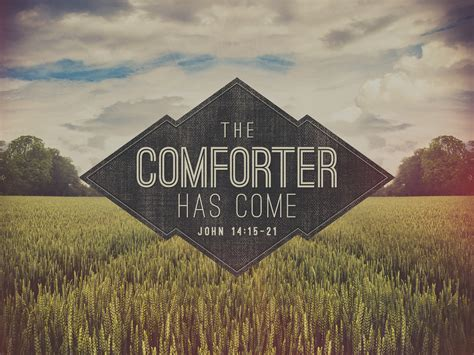 the comforter has come the comforter has comejohn 14 15 26 first reformed