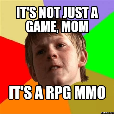 Not Just A by 25 Best Memes About Mmo Meme Mmo Memes