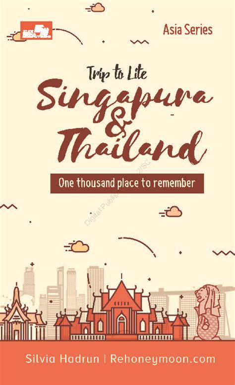 trip to lite singapore thailand book by hadrun