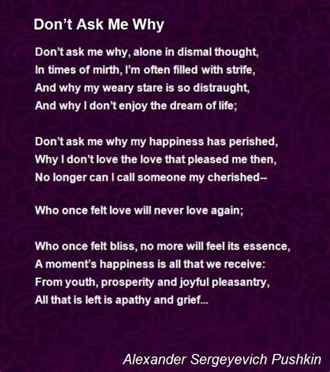Dont Ask Me Why by Don T Ask Me Why Poem By Sergeyevich Pushkin