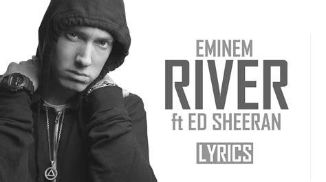 ed sheeran river eminem river ft ed sheeran lyrics video youtube