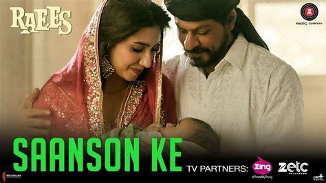 Saanson Ke   Raees   Shah Rukh Khan & Mahira Khan   KK