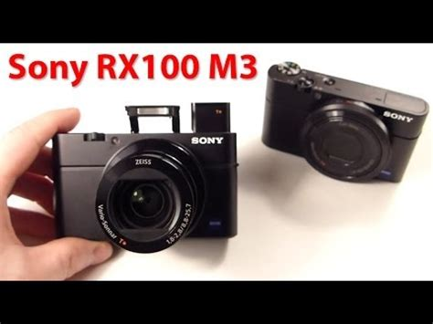 Sony Rx100 M3 sony rx100 m3 review basic comparison to mk i