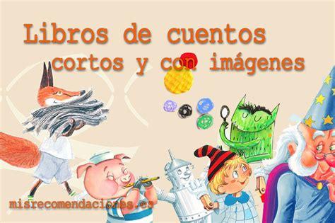 cuento infantiles cortos 5 libros de cuentos infantiles cortos con im 225 genes mis
