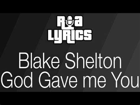 shelton god gave me you shelton god gave me you lyrics