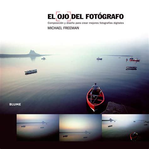 10 libros de fotograf 237 a que deber 237 as tener en tu biblioteca foto24