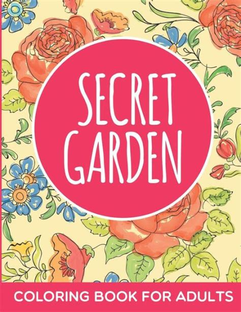 secret garden coloring book barnes and noble secret garden coloring book for adults by n a paperback