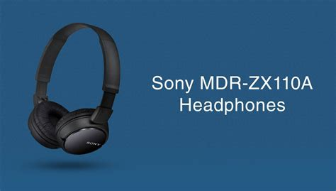 Sony Headphones Mdr Zx110a in the budget headphones store