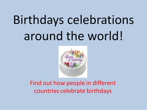 8 Birthday Traditions From Around The World by Celebrating Birthdays Around The World By Philippa Beck