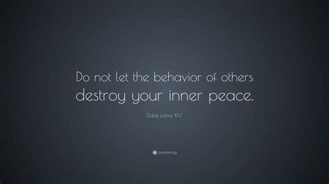 dalai  xiv quote     behavior   destroy   peace