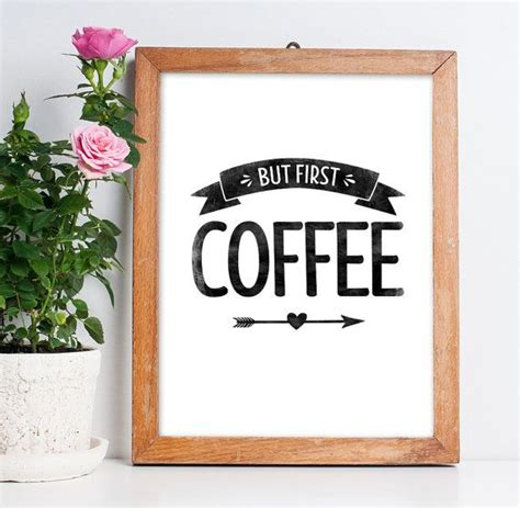 printable coffee quotes printable art quot but first coffee quot poster coffee printable