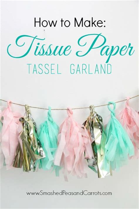 How To Make Paper Tassel Garland - how to make tissue paper tassel garland smashed peas