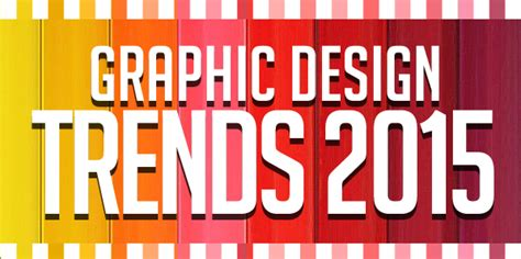 design font trends 2015 graphic design trends 2015 articles graphic design