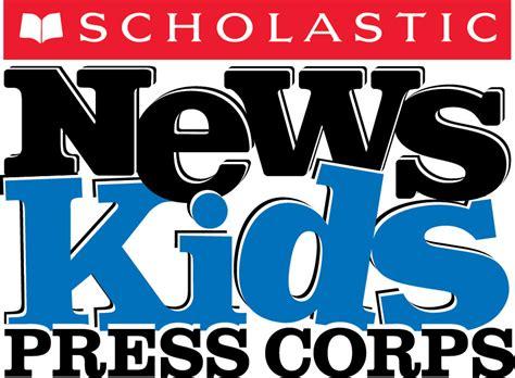News Children by Scholastic News Press Corps Scholastic Media Room