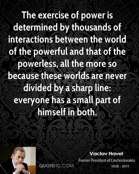 Vaclav Havel Essay The Power Of The Powerless by Vaclav Havel Quotes Quotesgram
