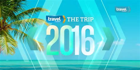 The Travel Channel Sweepstakes - travel channel the trip 2016 sweepstakes tv commercial winzily