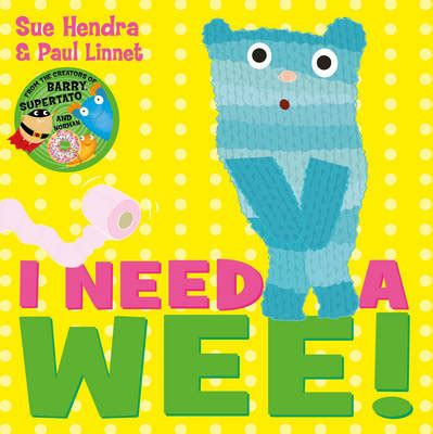 i need a wee 1471120872 i need a wee by sue hendra 9781471120879
