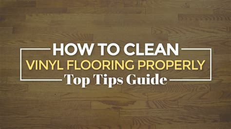 how to clean vinyl flooring properly top tips guide