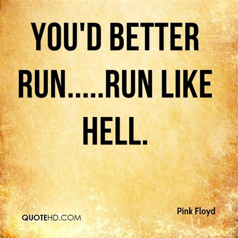 you better run run pink floyd quotes quotehd