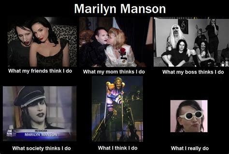 Marilyn Manson Meme - what marilyn manson does what people think i do what i