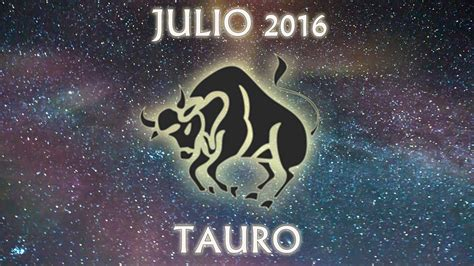 horoscopo de tauro 2016 hor 243 scopo tauro julio 2016