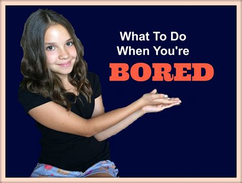 what to do when you re bored
