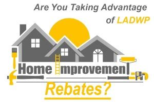 home improvement rebates in los angeles rwt design