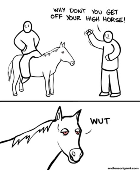 High Horse Meme - get off your high horse funny pictures quotes pics